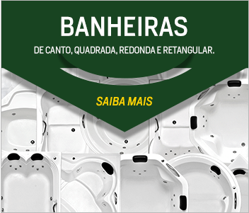 Banheiras - De canto, quadrada, redonda e retangular.